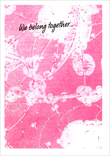 We Belong Together (1 card/1 envelope) Freedom Greetings Love Card - FRONT: We belong together�  INSIDE: �whenever, wherever� forever. I Love You.