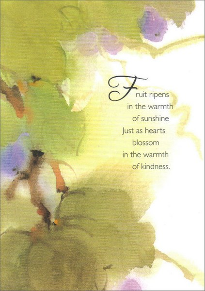 Leaves on Branches Watercolor (1 card/1 envelope) Freedom Greetings Friendship Card - FRONT: Fruit ripens in the warmth of sunshine just as hearts blossom in the warmth of kindness.  INSIDE: Like the sun touches the earth with its warmth, your kindness has touched my heart.