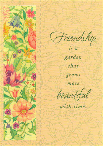 Friendship Flowers with Bookmark (1 card/1 envelope) - Friendship Card - FRONT: Friendship is a garden that grows more beautiful with time.  INSIDE: Your friendship is such a special part of my life.