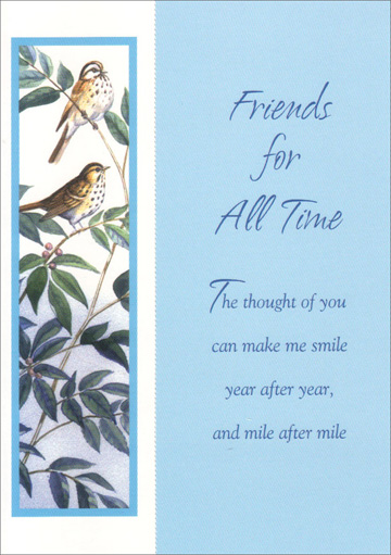 Small Birds on Branches with Bookmark (1 card/1 envelope) Freedom Greetings Friendship Card - FRONT: Friends for All Time - The thought of you can make me smile year after year, and mile after mile  INSIDE: It doesn't matter where we are or what life has in store� We have a friendship to last through all times �and here's to many more.