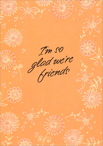 Pearlized Foil Friendship Flowers (1 card/1 envelope) - Friendship Card - FRONT: I'm so glad we're friends  INSIDE: Thinking of you and all that makes our friendship special.