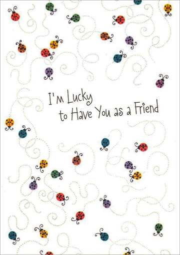 Colorful Ladybugs for Friend (1 card/1 envelope) - Friendship Card - FRONT: I'm Lucky to Have You as a Friend  INSIDE: Thank you for always being there for me.