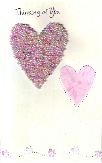 Beaded Hearts with Watercolor Flowers (1 card/1 envelope) Freedom Greetings Thinking of You Card - FRONT: Thinking of You  INSIDE: Just wanted to remind you that as days come and go, thoughts of you fill my heart� �and gently overflow 'cause you're the kind of person it's wonderful to know. Wishing You Joy Today