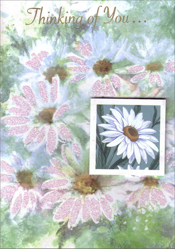 Glittered White Daisies with Tip On (1 card/1 envelope) - Thinking of You Card - FRONT: Thinking of You�  INSIDE: �and every thought is like a breath of spring.
