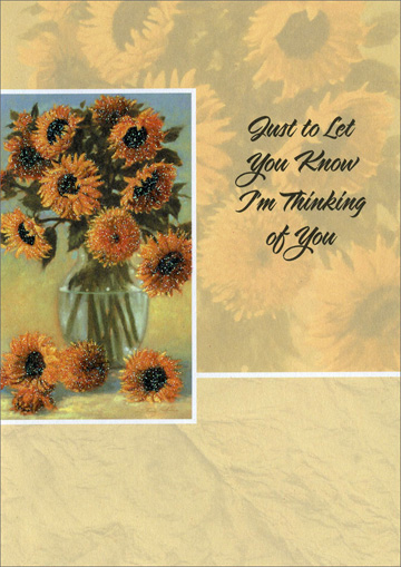Glittered Sunflowers in Vase (1 card/1 envelope) Freedom Greetings Thinking of You Card - FRONT: Just to Let You Know I'm Thinking of You  INSIDE: A caring note to keep in touch and let you know you're on my mind so much… So even though there's not much new to say I want you to know I'm thinking of you today.