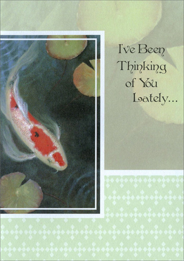 Glittered Goldfish Swimming in Pond (1 card/1 envelope) Freedom Greetings Thinking of You Card - FRONT: I've Been Thinking of You Lately�  INSIDE: I've been thinking of you lately and wondering how you've been 'cause we haven't had a chance to talk since I can't remember when� But since you've always been someone who means so very much I decided it was time for me to get in touch.