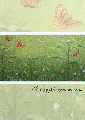 Glittery Field and Butterflies (1 card/1 envelope) Freedom Greetings Thinking of You Card - FRONT: If thoughts have wings…  INSIDE: …many are fluttering your way!