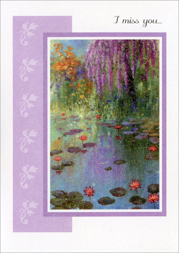Glittery Pond (1 card/1 envelope) Freedom Greetings Miss You Card - FRONT: I miss you�  INSIDE: There's an empty place in my days that used to be brightened by your smile and warmed by your friendship.