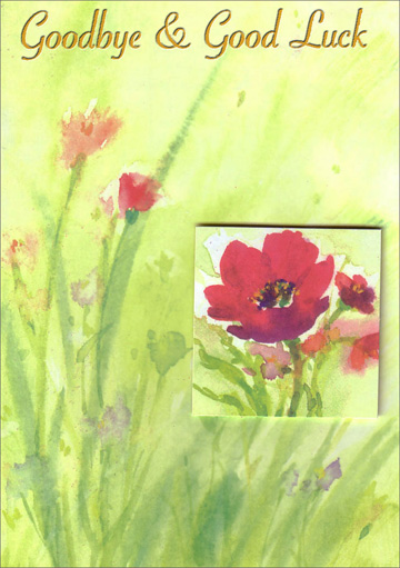 Watercolor Wild Flowers with Tip on (1 card/1 envelope) Freedom Greetings Goodbye Card - FRONT: Goodbye & Good Luck  INSIDE: Wherever you go and whatever you do, may all the happiest things happen to you!
