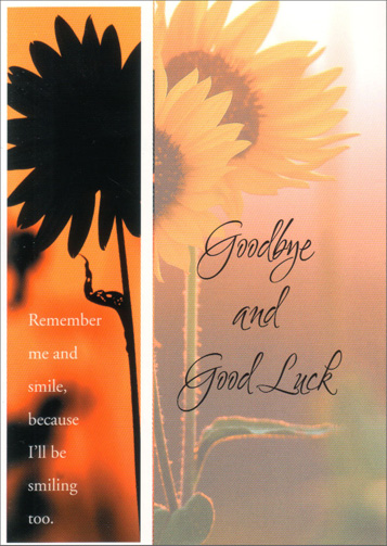 Goodbye Sunflowers with Bookmark (1 card/1 envelope) Freedom Greetings Goodbye Card - FRONT: Goodbye and Good Luck - Remember me and smile, because I'll be smiling too.  INSIDE: May sunshine follow wherever you go.