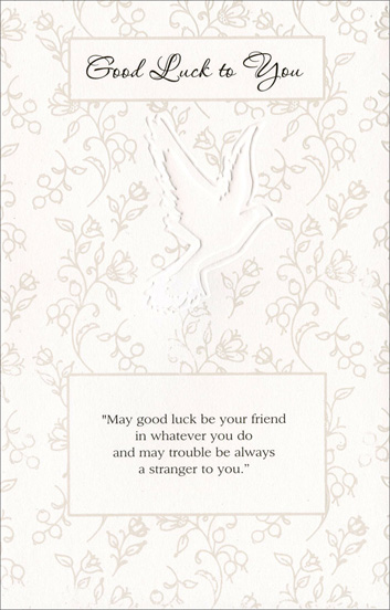 "Dove and White Foil Flowers (1 card/1 envelope) Freedom Greetings Good Luck Card - FRONT: Good Luck to You - ""May good luck be your friend in whatever you do and may trouble be always a stranger to you.""  INSIDE: Wherever you go in this world, something wonderful will be there."