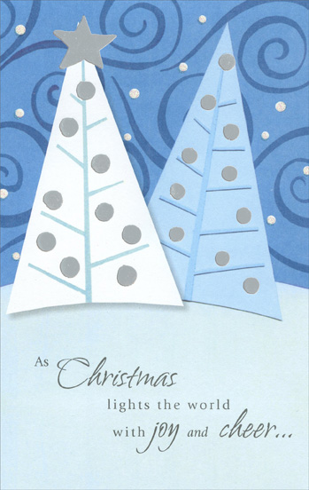 Blue & White Trees (1 card/1 envelope) Christmas Card - FRONT: As Christmas lights the world with joy and cheer…  INSIDE: May the simple beauty and gentle goodness of this season shine in your heart all year. Merry Christmas