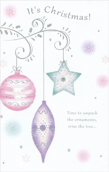 Silver Branches & Ornaments (1 card/1 envelope) Christmas Card - FRONT: It's Christmas! Time to unpack the ornaments, trim the tree�  INSIDE: �to once more let the magic of the season fill our hearts with its glow. Have a Wonderful Christmas