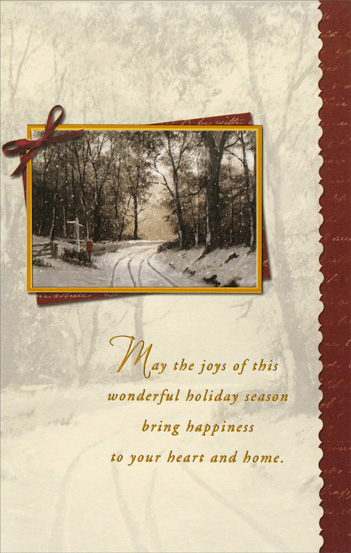 Snow Covered Road (1 card/1 envelope) Christmas Card - FRONT: May the joys of this wonderful holiday season bring happiness to your heart and home.  INSIDE: Happy Holidays