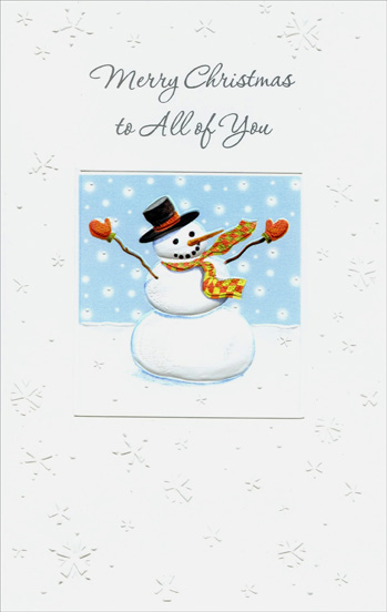 Embossed Snowman: To All (1 card/1 envelope) Christmas Card - FRONT: Merry Christmas to All of You  INSIDE: Amidst the delight of the cold and the snow, may the warmth of Christmas fill your hearts with its glow!