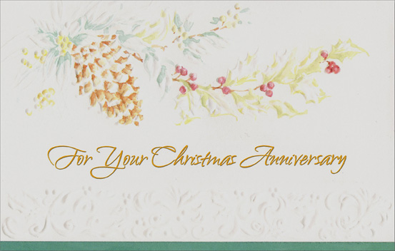 Embossed Pine Cone: Anniversary (1 card/1 envelope) - Christmas Card - FRONT: For Your Christmas Anniversary  INSIDE: May Christmas be even happier for both of you Because you're celebrating your anniversary, too! Merry Christmas and Happy Anniversary to Both of You