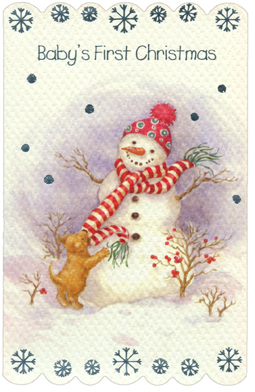 Snowman & Puppy: Baby (1 card/1 envelope) - Christmas Card - FRONT: Baby's First Christmas  INSIDE: Oh how exciting! Oh how fun! Christmas is here and it's your very first one! Merry Christmas