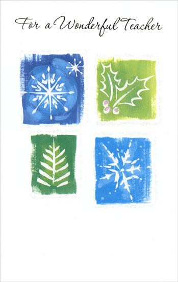 Snowflakes, Holly & Tree: Teacher (1 card/1 envelope) Christmas Card - FRONT: For a Wonderful Teacher  INSIDE: This is a little note to thank you for the special teacher that you are, and to send warm wishes for a season full of joy, peace, celebration and all your favorite things. Happy Holidays