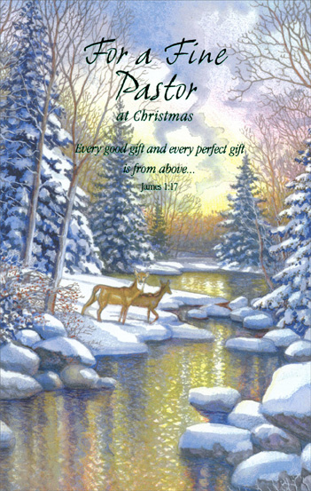 Deer at Stream: Pastor (1 card/1 envelope) Christmas Card - FRONT: For a Fine Pastor at Christmas - Every good gift and every perfect gift is from above� JAMES 1:17  INSIDE: The true gifts of Christmas are found in quiet moments of thankfulness, gentle acts of love� in the message taught through the inspiring example of a wonderful pastor like you. God Bless You at Christmas and Always