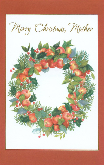 Wreath of Apples: Mother (1 card/1 envelope) - Christmas Card - FRONT: Merry Christmas Mother  INSIDE: It takes more than wreaths or Christmas trees To make the season start� Mother, it takes the light in your eyes, The warmth in your loving heart! Have a Wonderful Christmas!