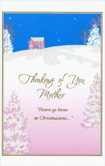 Shimmering Trees: Mother (1 card/1 envelope) Christmas Card - FRONT: Thinking of You Mother - Hearts go home at Christmastime…  INSIDE: At Christmas time especially, loving thoughts and wonderful memories find their way to you… along with heartfelt wishes that all your favorite things will make this Christmas especially beautiful for you. Have a Lovely Holiday