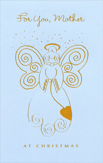 Gold Foil Angel: Mother (1 card/1 envelope) Christmas Card - FRONT: For You, Mother at Christmas  INSIDE: May your Christmas celebration be filled with the beauty and joys of the season and the loving presence of God. - [Inside Cover] God's love was revealed among us in this way; God sent His only Son into the world so that we might live through Him. 1 JOHN 4:9 NRSV