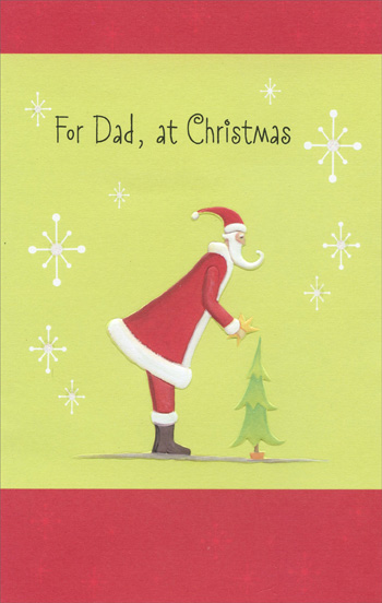 Santa and Small Tree: Dad (1 card/1 envelope) Christmas Card - FRONT: For Dad, at Christmas  INSIDE: Of all the gifts you ever gave, the ones that stand apart� �are the happy times that have a place forever in my heart. Merry Christmas, with Love