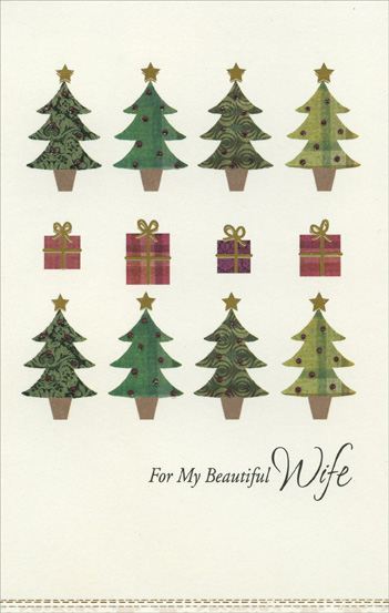 Rows of Trees & Gifts: Wife (1 card/1 envelope) - Christmas Card - FRONT: For My Beautiful Wife  INSIDE: You took my heart and filled it with your love and now I have everything I've ever been dreaming of. Merry Christmas with All My Love