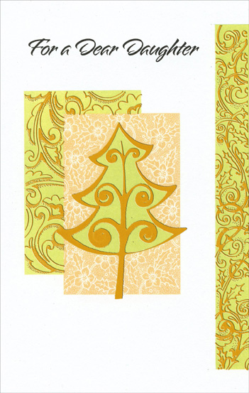 Light Green Tree with Gold: Daughter (1 card/1 envelope) Christmas Card - FRONT: For a Dear Daughter  INSIDE: It brings lots of joy and a heart full of cheer just knowing our family is close all the year And having a daughter so thoughtful and dear to wish joy at Christmas and all through the year. Merry Christmas