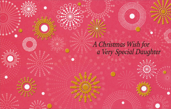 Gold Foil Snowflakes: Daughter (1 card/1 envelope) Christmas Card - FRONT: A Christmas Wish for a Very Special Daughter  INSIDE: Hope this special season brings you one smile after another� Just the way you do!