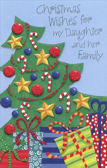 Decorated Tree: Daughter (1 card/1 envelope) Christmas Card - FRONT: Christmas Wishes for my Daughter and her Family  INSIDE: May the comforts of home at Christmas brighten your days and may you always know how much you're all loved. Merry Christmas