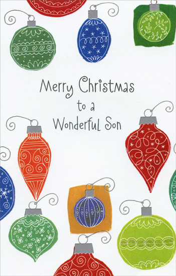Multi Colored Ornaments: Son (1 card/1 envelope) Christmas Card - FRONT: Merry Christmas to a Wonderful Son  INSIDE: Hope you'll enjoy this Christmas just the way you did When the holiday was a magic time� when you were still a kid!