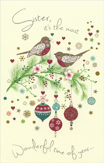 Birds on Branches: Sister (1 card/1 envelope) Christmas Card - FRONT: Sister, it's the most Wonderful time of year�  INSIDE: �it's wonderful to have someone who remembers the fun of Christmas from when we were kids! Merry Christmas!