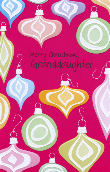 Colorful Embossed Ornaments: Granddaughter (1 card/1 envelope) Christmas Card - FRONT: Merry Christmas, Granddaughter  INSIDE: A loving little message that's sealed with a kiss May Christmas bring everything your sweet heart can wish! Merry Christmas