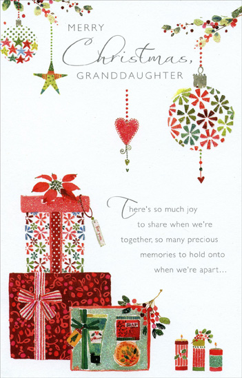 Gifts & Ornaments: Granddaughter (1 card/1 envelope) Christmas Card - FRONT: Merry Christmas, Granddaughter - There's so much joy to share when we're together, so many precious memories to hold onto when we're apart�  INSIDE: That it brings added happiness at Christmas to send loving wishes to a special Granddaughter.