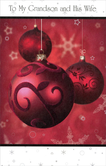 Red Ornaments: Grandson (1 card/1 envelope) Christmas Card - FRONT: To My Grandson and His Wife  INSIDE: There's a special happiness in thinking of the joy and good times you two will be sharing� and there's special love in this wish for a bright, delightful holiday. Merry Christmas