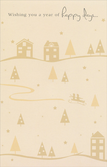 Happy Days (1 card/1 envelope) New Year Card - FRONT: Wishing you a year of happy days…  INSIDE: May this new year bring to you simple joys in abundant measure, Beauty and peace and precious moments of joy and love to treasure.