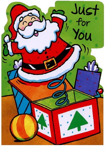 Santa in a Box (1 card/1 envelope) Christmas Card - FRONT: Just for You  INSIDE: Hope your Christmas is full of happy surprises! Merry Christmas