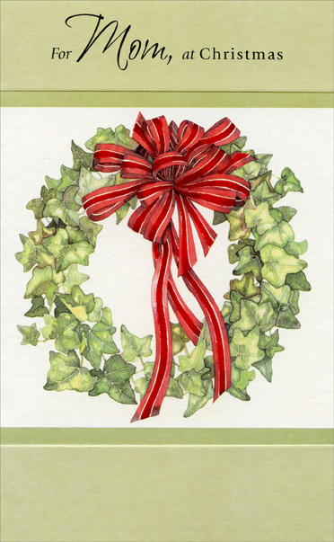 Wreath with Red Ribbon: Mom (1 card/1 envelope) Christmas Card - FRONT: For Mom, at Christmas  INSIDE: The heart of our family - your love beats strong and true. Wishing you a Christmas as wonderful as you.