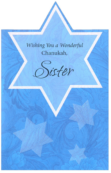 Glitter Stars on Blue: Sister (1 card/1 envelope) Freedom Greetings Hannukah Card - FRONT: Wishing You a Wonderful Chanukah, Sister  INSIDE: Together we've shared Chanukahs with gifts and treats galore but as we've grown, I've noticed that it's come to mean much more. We're still the same girls together sharing candles, songs and fun but it's our turn to light the candles �for all the Chanukahs to come.  Happy Chanukah, Sister, with Love
