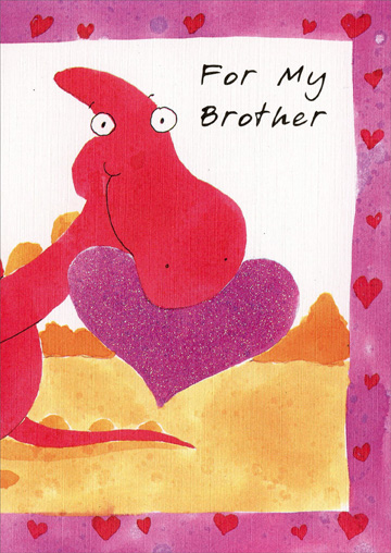 Dinosaur Holding Heart: Brother (1 card/1 envelope) Freedom Greetings Valentine's Day Card - FRONT: For My Brother  INSIDE: You're really a great brother and I'm lucky that you're mine� That's why I'd really like you to be my valentine! Happy Valentine's Day