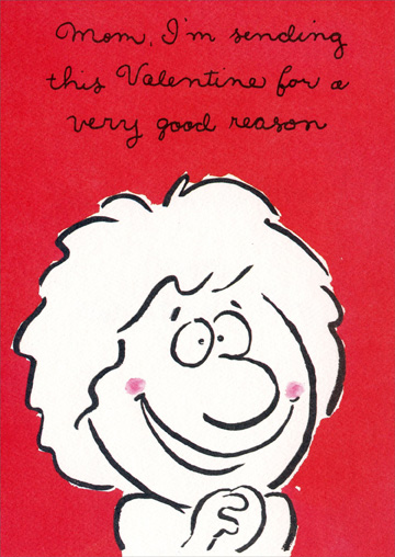 Very Good Reason: Mom (1 card/1 envelope) Freedom Greetings Valentine's Day Card - FRONT: Mom, I'm sending this Valentine for a very good reason  INSIDE: The reason is You! Happy Valentine's Day