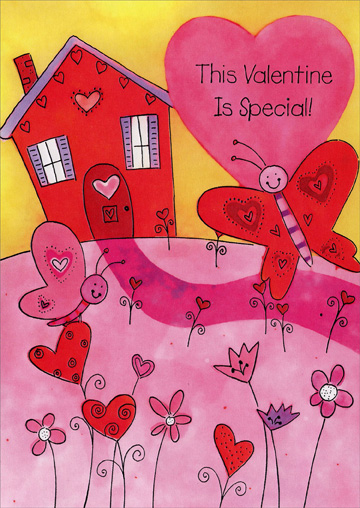 Butterflies in Front of House (1 card/1 envelope) - Valentine's Day Card - FRONT: This Valentine Is Special!  INSIDE: Here comes this smiley Valentine a-knocking at your door� And it has to be real special, 'cause you're the one it's for! Have Fun Today and Every Day