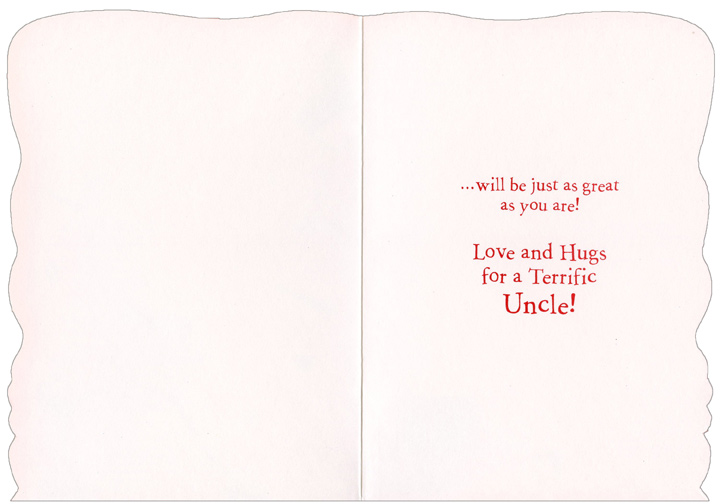 Valentine Man: Uncle (1 card/1 envelope) - Valentine's Day Card - FRONT: Uncle, hope your Valentine's Day�  INSIDE: �will be just as great as you are! Love and Hugs for a Terrific Uncle!