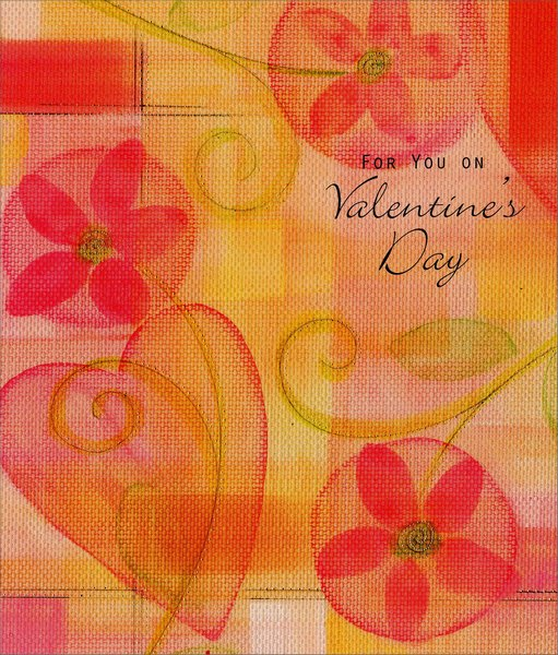 Flowers and Hearts Canvas (1 card/1 envelope) Freedom Greetings Valentine's Day Card - FRONT: For you on Valentine's Day  INSIDE: Listening with the heart, giving without expecting anything in return, knowing how much a kind word means� Those are the ways you live by� those are the lessons of love you've taught me.
