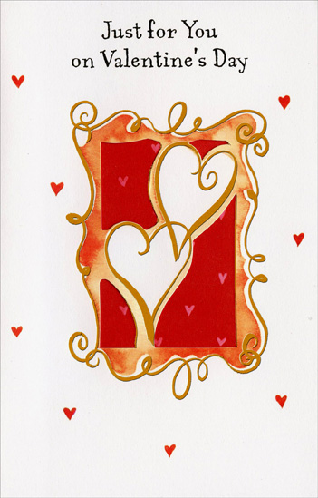 Two Gold Hearts Inside Swirl Frame: Just for You (1 card/1 envelope) Freedom Greetings Valentine's Day Card - FRONT: Just for You on Valentine's Day  INSIDE: On this special day you are being thought of with love. Happy Valentine's Day!
