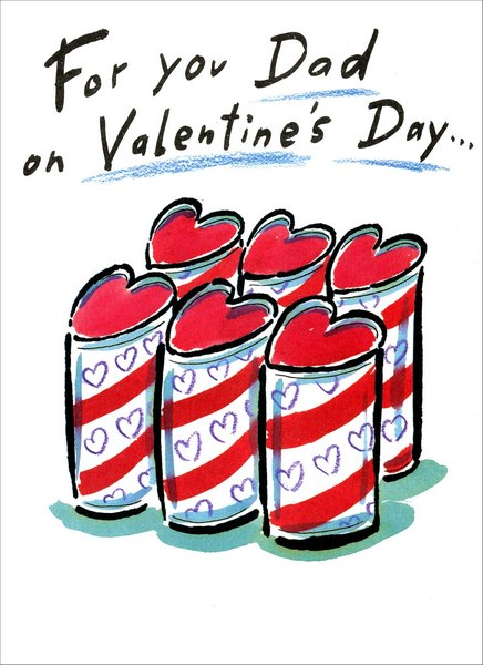 Heart Shaped Cans: Dad (1 card/1 envelope) - Valentine's Day Card - FRONT: For you Dad, on Valentine's Day�  INSIDE: A six-pack of love!