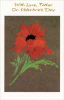 Artistic Flower: Father (1 card/1 envelope) - Valentine's Day Card - FRONT: With Love, Father on Valentine's Day  INSIDE: A father can be a valentine when he's a father like you� A father who guides, inspires and loves the special way you do. Happy Valentine's Day
