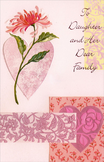 Pink Flower for Daughter (1 card/1 envelope) Freedom Greetings Valentine's Day Card - FRONT: To Daughter and Her Dear Family  INSIDE: You're all so inexpressibly dear� today, as always, your wished joy for your home, love for your hearts, and every good thing life can bring. Happy Valentine's Day