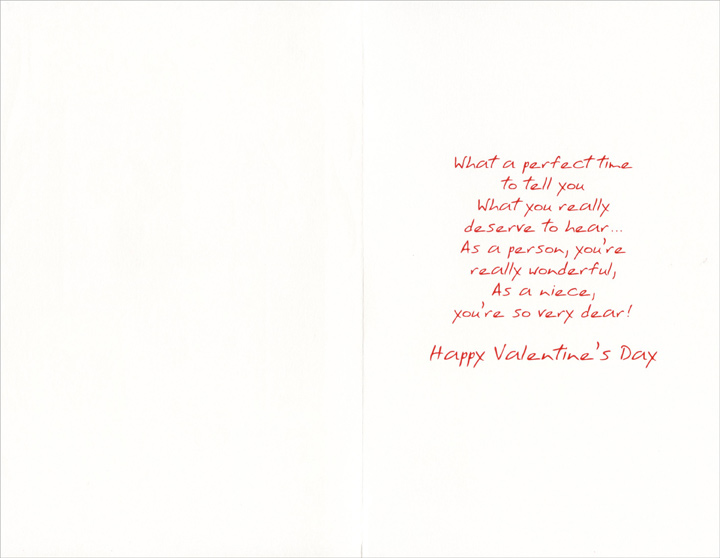 Comforts of Home: Niece (1 card/1 envelope) Freedom Greetings Valentine's Day Card - FRONT: For a Dear Niece  INSIDE: What a perfect time to tell you what you really deserve to hear� As a person, you're really wonderful, as a niece, you're so very dear! Happy Valentine's Day